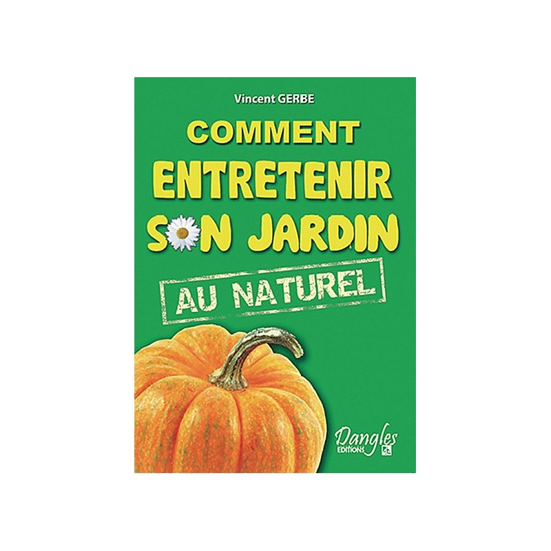 Comment entretenir son jardin au naturel for Entretenir son jardin en avril