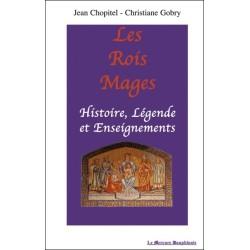 Les Rois Mages : Histoire. Légende et Enseignements