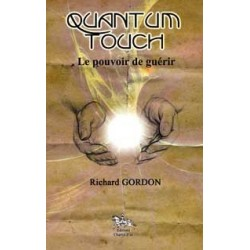 Quantum Touch - Le pouvoir de guérir