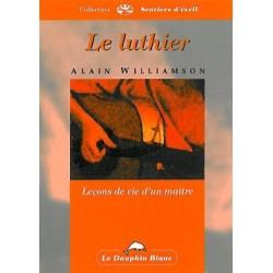 Luthier - Leçons de vie d'un maître