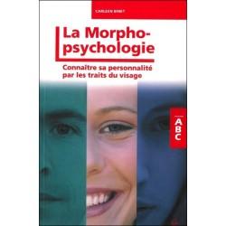 ABC de la morphopsychologie - Connaître sa personnalité par les traits du visage