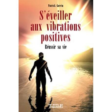 S'éveiller aux vibrations positives