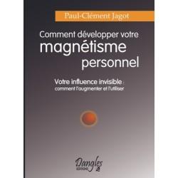 Comment développer magnétisme personnel