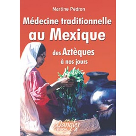 Médecine traditionnelle au Mexique