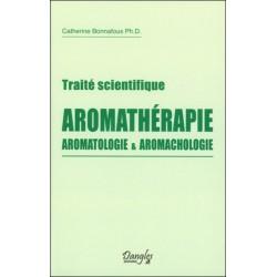 Traité scientifique Aromathérapie - Aromatologie & aromachologie