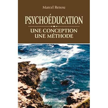 Psychoéducation - Une conception - Une méthode
