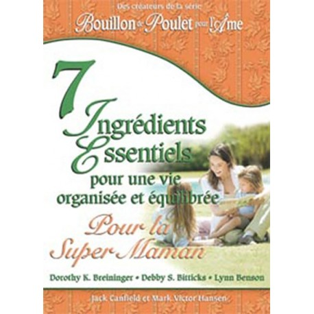 7 ingrédients essentiels... pour la super maman
