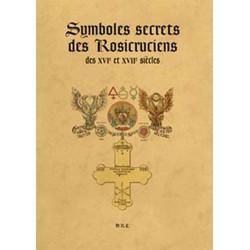 Symboles secrets des Rosicruciens des XVI° et XVII° siècles