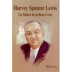 Harvey Spencer Lewis - Un Maître de la Rose-Croix