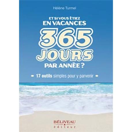 Et si vous étiez en vacances 365 jours par année ?