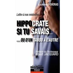 Hippocrate si tu savais...