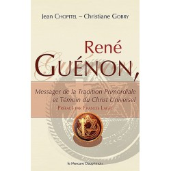 René Guénon - Messager de la Tradition Primordiale et Témoin du Christ Universel