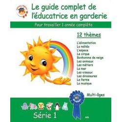 Le guide complet de l'éducatrice en garderie - Série 1