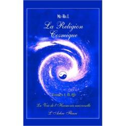 La religion cosmique Tome 1, 2 et 3 - La voie de l'harmonie universelle