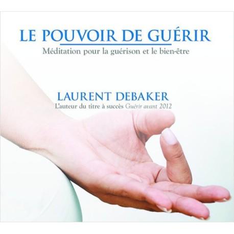 Le pouvoir de guérir - Livre audio 1 CD