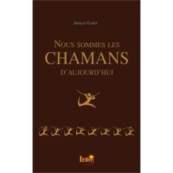 Nous sommes les Chamans d'aujourd'hui