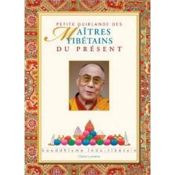 Petite Guirlande des Maîtres tibétains du présent