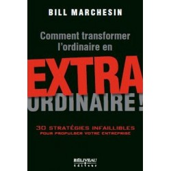 Comment transformer l'ordinaire en extraordinaire !