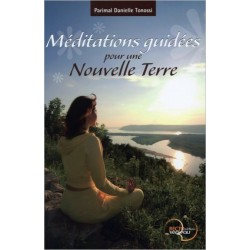 Méditations guidées pour une Nouvelle Terre
