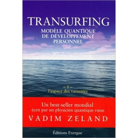 Transurfing - L'espace des variantes - Tome 1