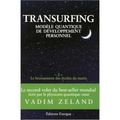 Transurfing - Le bruissement des étoiles du matin - Tome 2