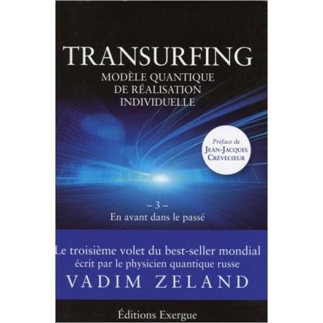 Transurfing - En avant dans le passé - Tome 3