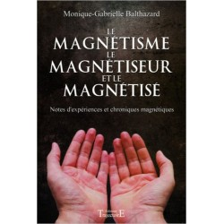 Le magnétisme. le magnétiseur et le magnétisé