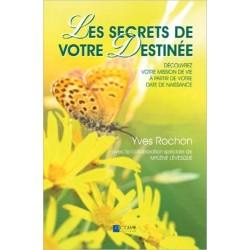 Les secrets de votre destinée - Découvrez votre mission de vie...