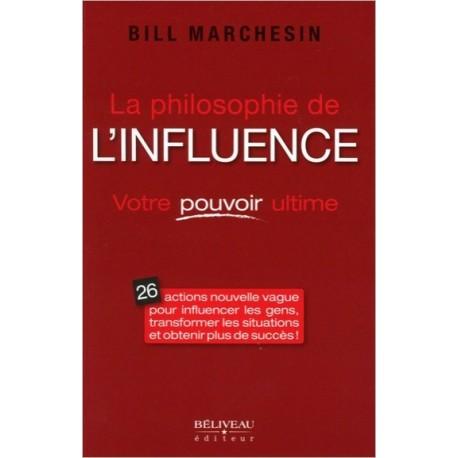 La philosophie de l'influence - Votre pouvoir ultime