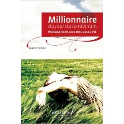 Millionnaire du jour au lendemain - Passage vers une nouvelle vie