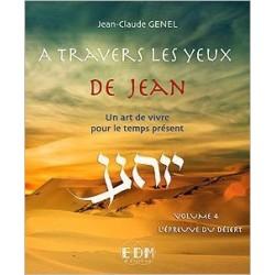 A travers les yeux de Jean - Vol.4 : L'épreuve du désert - Livre + CD