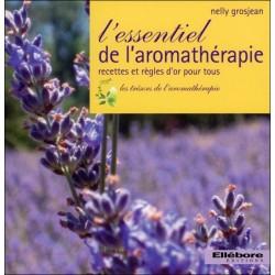 L'essentiel de l'aromathérapie - Recettes et règles d'or pour tous