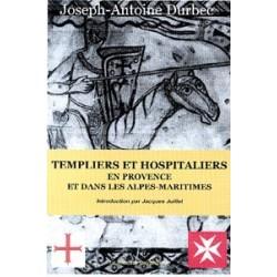 Templiers et hospitaliers en Provence Alpes