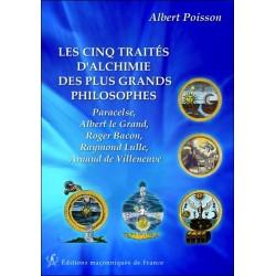 Les cinq traités d'alchimie des plus grands philosophes