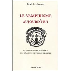 Le vampirisme aujourd'hui - De la contamination virale à la réalisation du corps immortel