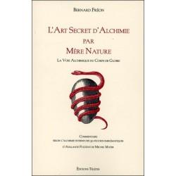 L'Art Secret d'Alchimie par Mère Nature - La Voie Alchimique du Corps de Gloire
