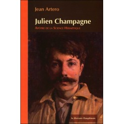Julien Champagne - Apôtre de la Science Hermétique