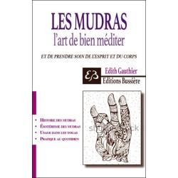 Les Mudras - L'art de bien méditer - Prendre soin de l'esprit et du corps