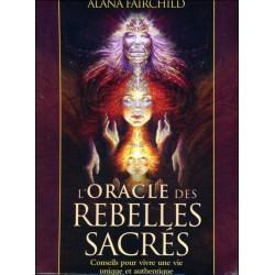 L'oracle des rebelles sacrés - Conseils pour vivre une vie unique et authentique