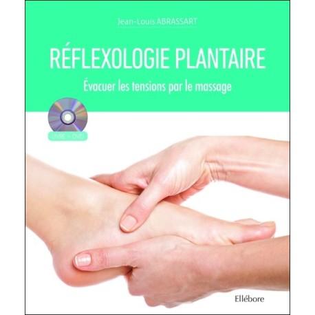 Réflexologie plantaire - Evacuer les tensions par le massage - Livre + DVD