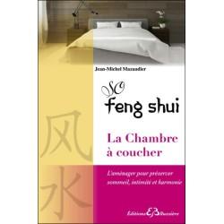 So Feng-Shui - La Chambre à coucher - L'aménager pour préserver sommeil, intimité et harmonie