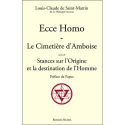 Ecce Homo - Le Cimetière d'Amboise suivi de Stances sur l'Origine et la destination de l'Homme