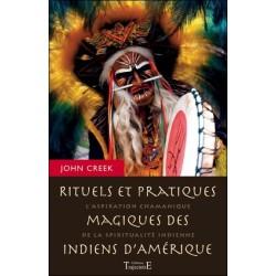 Rituels et pratiques magiques des indiens d'Amérique - L'aspiration chamanique de la spiritualité indienne