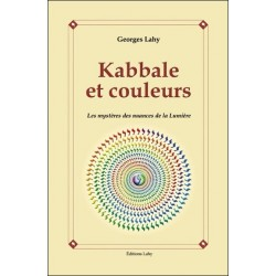 Kabbale et couleurs - Les mystères des nuances de la Lumière