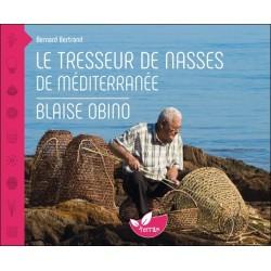 Le tresseur de nasses de Méditerranée - Blaise Obino