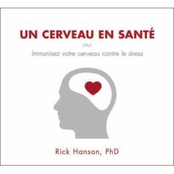 Un cerveau en santé - Immunisez votre cerveau contre le stress - Livre audio 2 CD