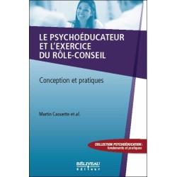 Le psychoéducateur et l'exercice du rôle-conseil - Conception et pratiques