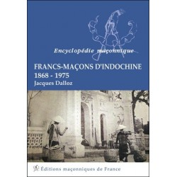 Francs-Maçons d'Indochine - 1868-1975