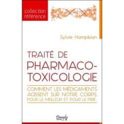 Traité de pharmaco-toxicologie - Comment les médicaments agissent sur notre corps, pour le meilleur et pour le pire...