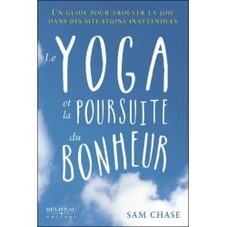 Le yoga et la poursuite du bonheur - Un guide pour trouver la joie dans des situations inattendues